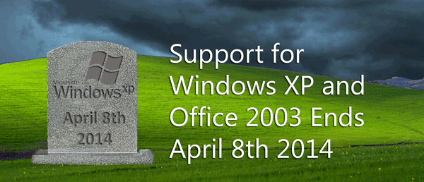 Support for Windows XP and Office 2003 Ends April 8th 2014