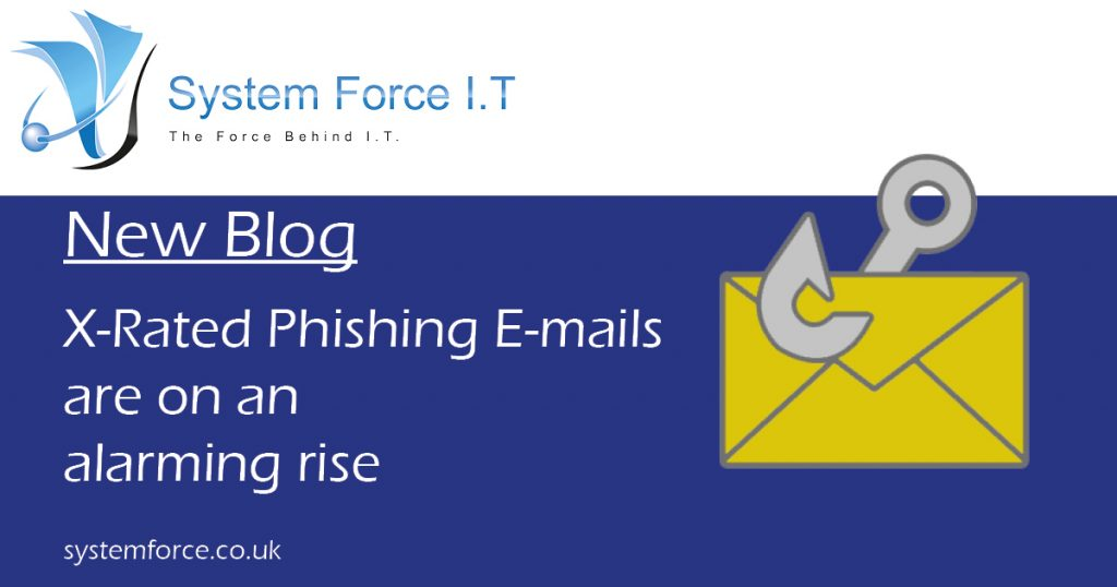 In the last year, the number of X-Rated Phishing E-mails has increased dramatically