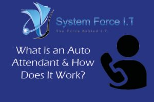 What is an Auto Attendant and How Does it Work