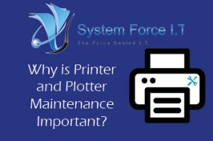 Why is Printer and Plotter Maintenance Important