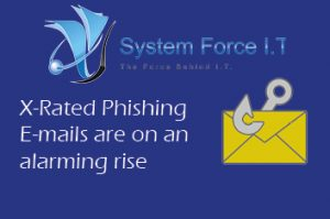 X rated phishing e-mails are on an alarming rise