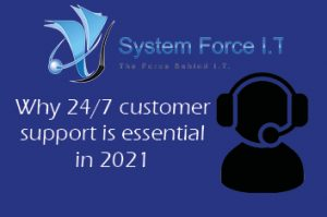 Why 24/7 customer support is essential in 2021