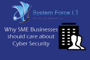 Why Small Medium Enterprises SME should care about Cyber Security