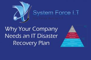 Why Your Company Needs an IT Disaster Recover Plan